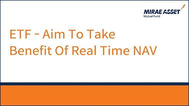ETF - Aim to take benefit of realtime NAV